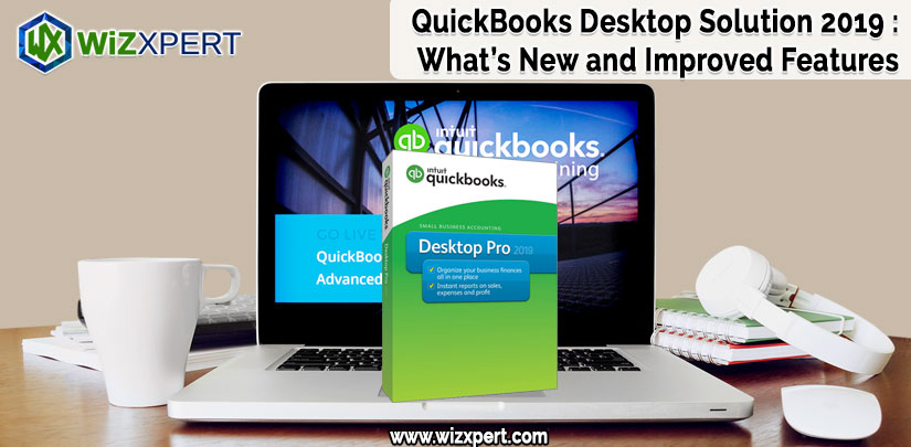 QuickBooks Desktop Solution 2019 : What's New and Improved Features