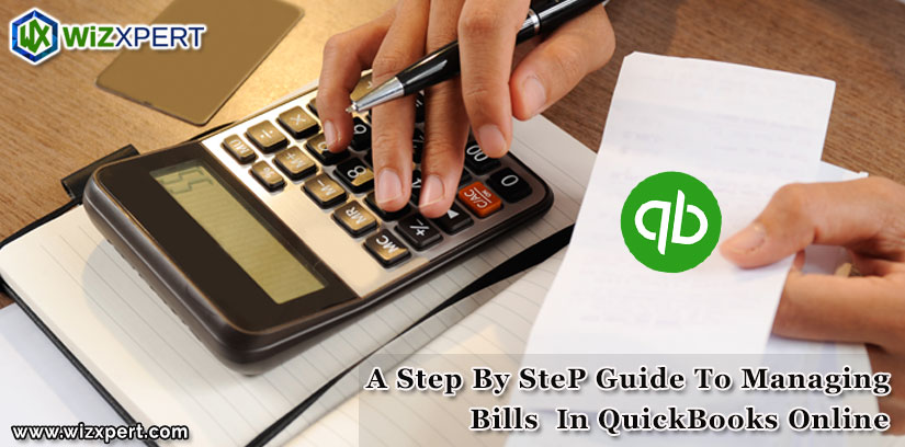 A Step By Step Guide To Managing Bills In QuickBooks Online