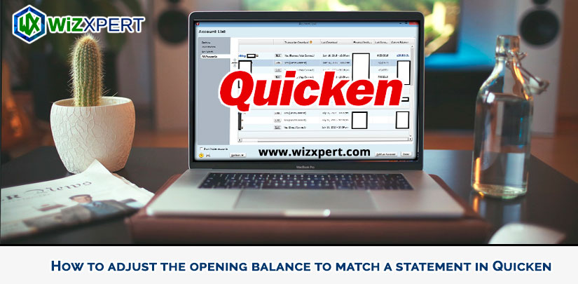 How to adjust the opening balance to match a statement in Quicken