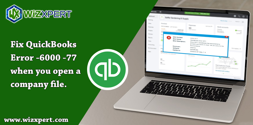 Fix QuickBooks Error -6000 -77 when you open a company file.