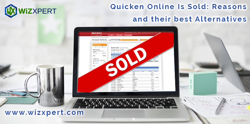 Quicken Online Is Sold: Reasons and their best Alternatives