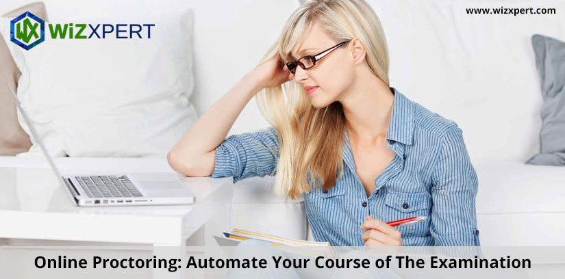 Online Proctoring: Automate Your Course of The Examination