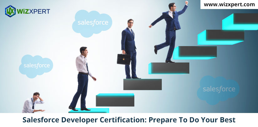Salesforce Developer Certification Prepare To Do Your Best 1