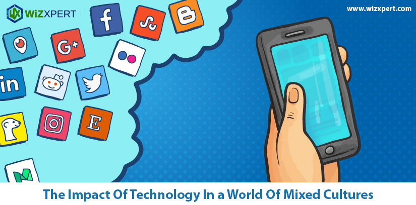 The Impact Of Technology In a World Of Mixed Cultures