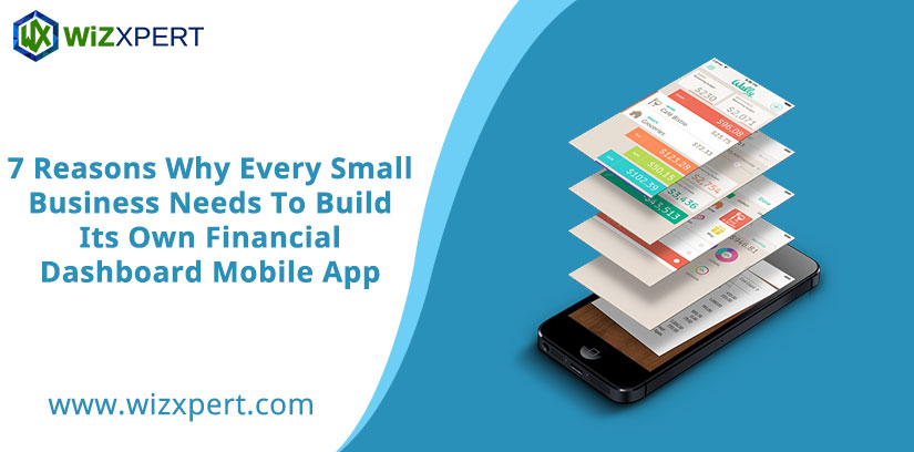Why Every Small Business Needs To Build Its Own Financial Dashboard Mobile App
