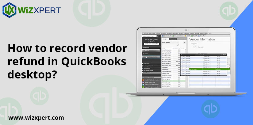 How to record vendor refund in QuickBooks desktop ?