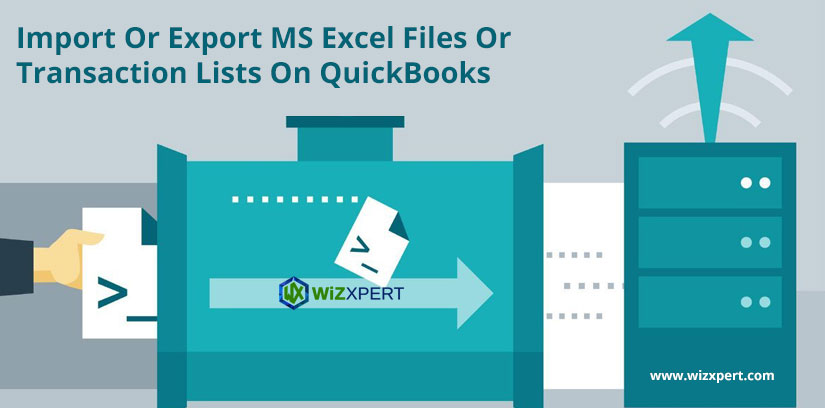 Import Or Export MS Excel Files Or Transaction Lists On QuickBooks