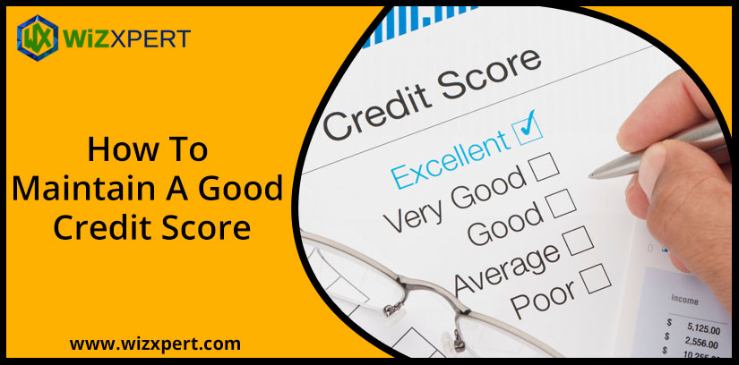 How To Maintain A Good Credit Score 1