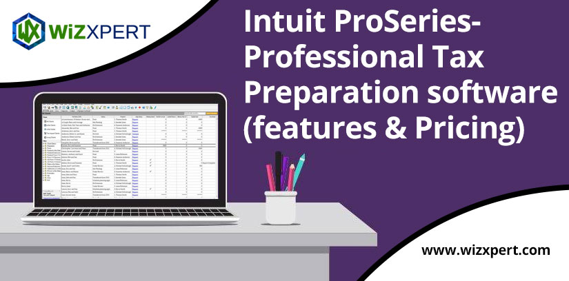 Intuit ProSeries Professional Tax Preparation software features Pricing