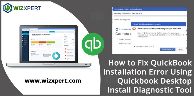 How to Fix QuickBook Installation Error Using Quickbook Desktop Install Diagnostic Tool .