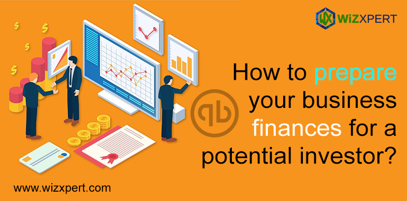 How To Prepare Your Business Finances For A Potential Investor