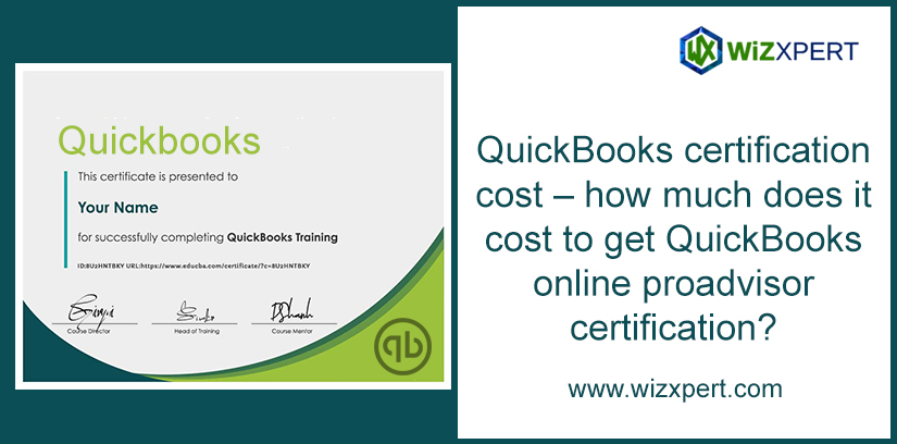 QuickBooks Certification Cost – How Much Does It Cost To Get QuickBooks Online ProAdvisor Certification