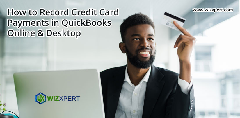 How to Record Credit Card Payments in QuickBooks Online & Desktop