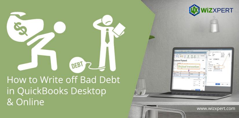 How to Write off Bad Debt in QuickBooks Desktop & Online