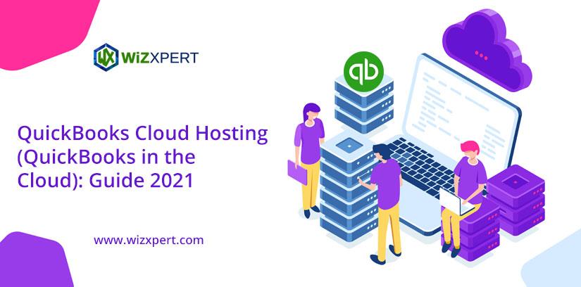 QuickBooks Cloud Hosting (QuickBooks in the Cloud): Guide 2021