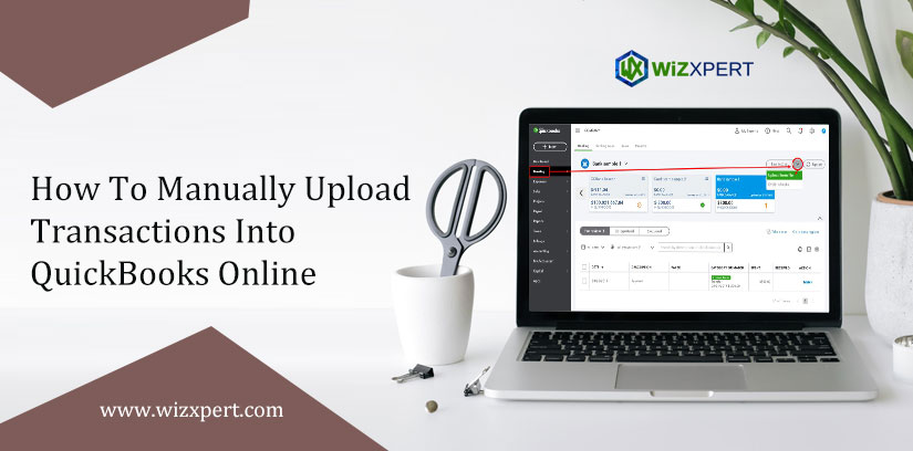 How To Manually Upload Transactions Into QuickBooks Online