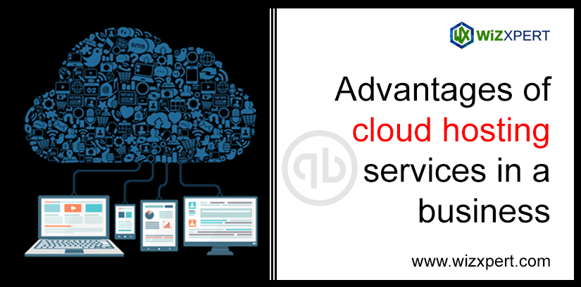 Advantages Of Cloud Hosting Services In A Business
