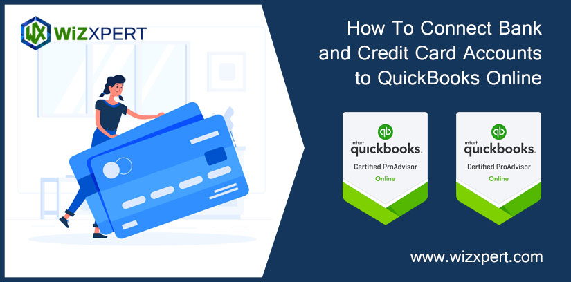 How To Connect Bank and Credit Card Accounts to QuickBooks Online
