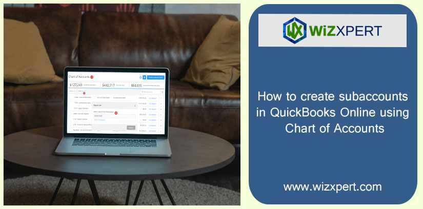 How to create subaccounts in QuickBooks Online using Chart of Accounts