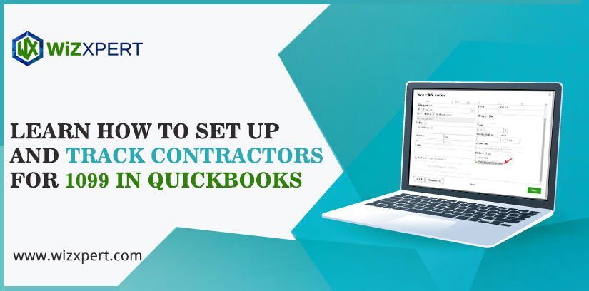 Learn How to set up and track contractors for 1099 in QuickBooks