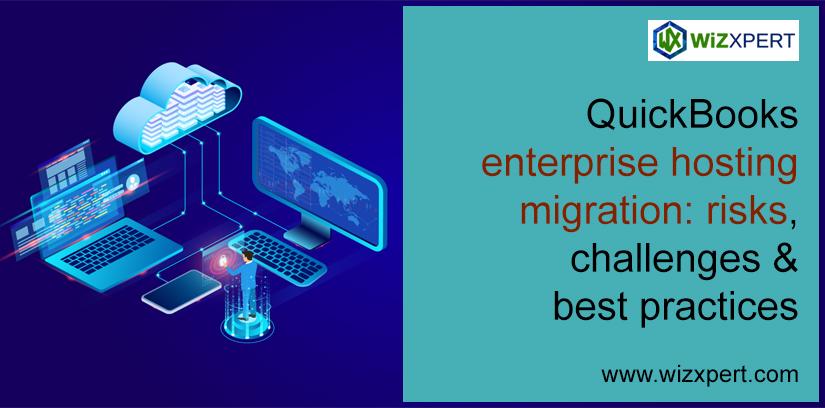 QuickBooks Enterprise Hosting Migration Risks, Challenges & Best Practices