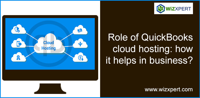 Role Of QuickBooks Cloud Hosting: How It Helps In Business?