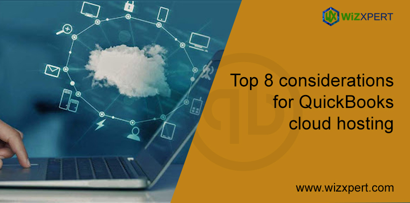 Top 8 Considerations For QuickBooks Cloud Hosting QuickBooks Hosting / April