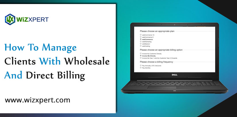 How To Manage Clients With Wholesale And Direct Billing