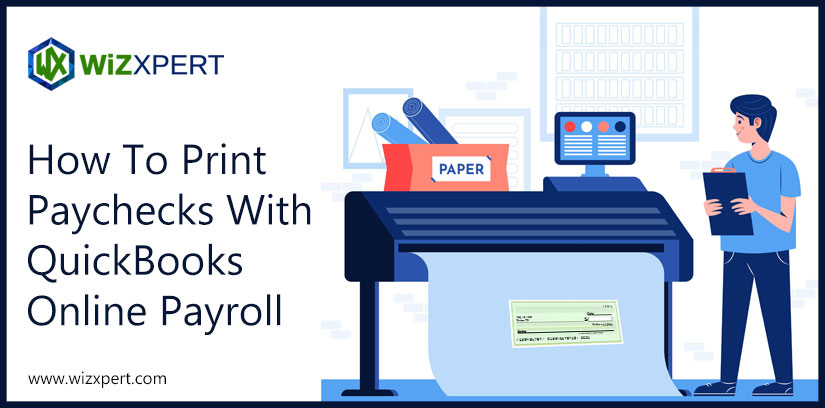 How To Print Paychecks With QuickBooks Online Payroll