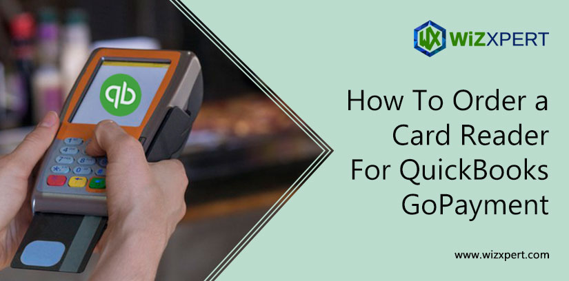 How To Order a Card Reader For QuickBooks GoPayment