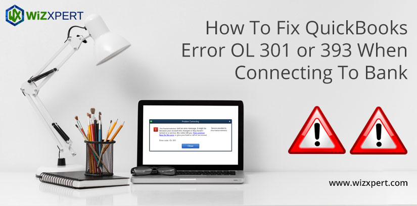 How To Fix QuickBooks Error OL 301 or 393 When Connecting To Bank