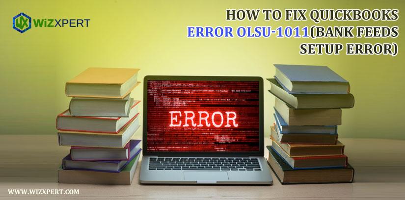 How To Fix QuickBooks Error OLSU-1011(Bank Feeds Setup Error)