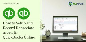 How to Setup and Record Depreciate assets in QuickBooks Online