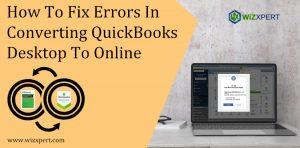 How To Fix Errors In Converting QuickBooks Desktop To Online