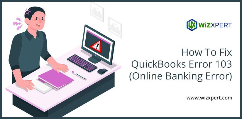 How To Fix QuickBooks Error 103 (Online Banking Error)
