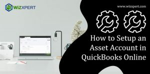 How to Setup an Asset Account in QuickBooks Online