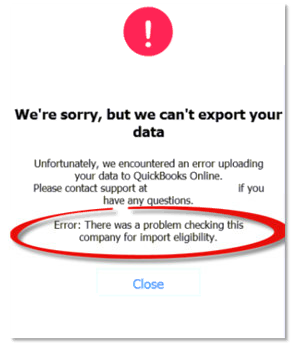 There was a problem checking this Company for import eligibility (Fix errors in converting Quickbooks Desktop to Online) Wizxpert