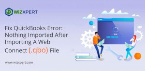 Fix QuickBooks Error: Nothing Imported After Importing A Web Connect (.qbo) File