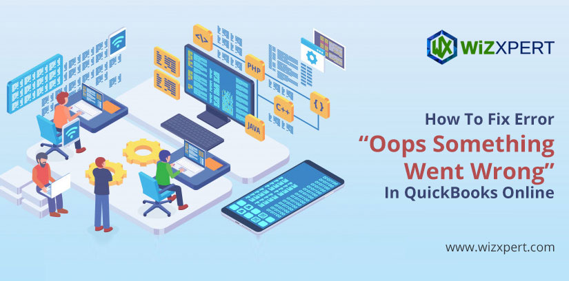 """How To Fix Error """"Oops Something Went Wrong"""" In QuickBooks Online"""