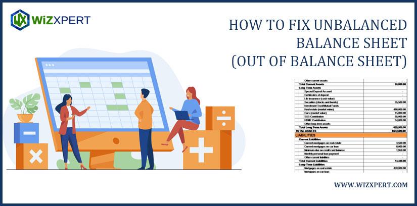 How To Fix Unbalanced Balance Sheet (Out Of Balance Sheet)