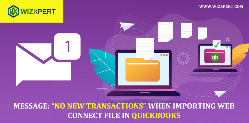 """Message: """"No new transactions"""" when importing web connect file in QuickBooks"""
