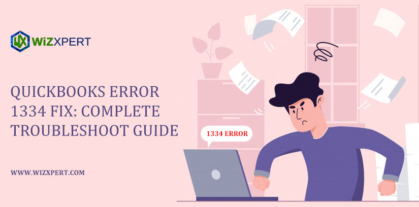 QuickBooks Error 1334 Fix: Complete Troubleshoot Guide