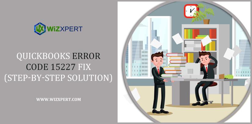 QuickBooks Error Code 15227 Fix (Step-By-Step Solution)