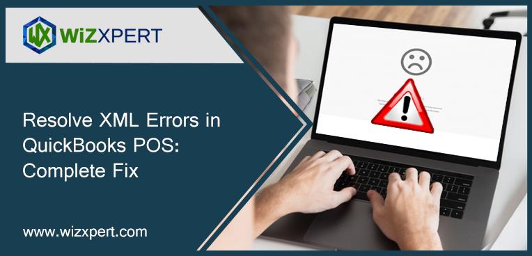 Resolve XML Errors in QuickBooks POS: Complete Fix