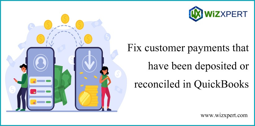 Fix Customer Payments That Have Been Deposited Or Reconciled in QuickBooks Fix Customer Payments That Have B