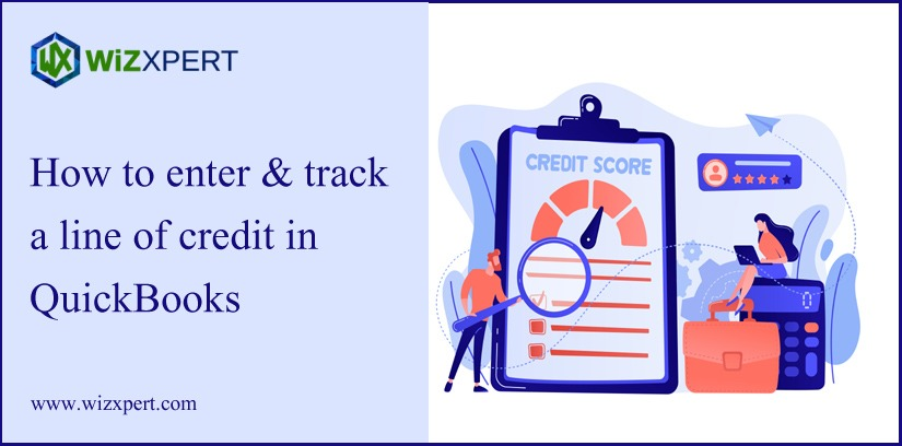 How to Enter & Track a Line of Credit in QuickBooks How To Enter & Track A Line Of Credit In QuickBooks