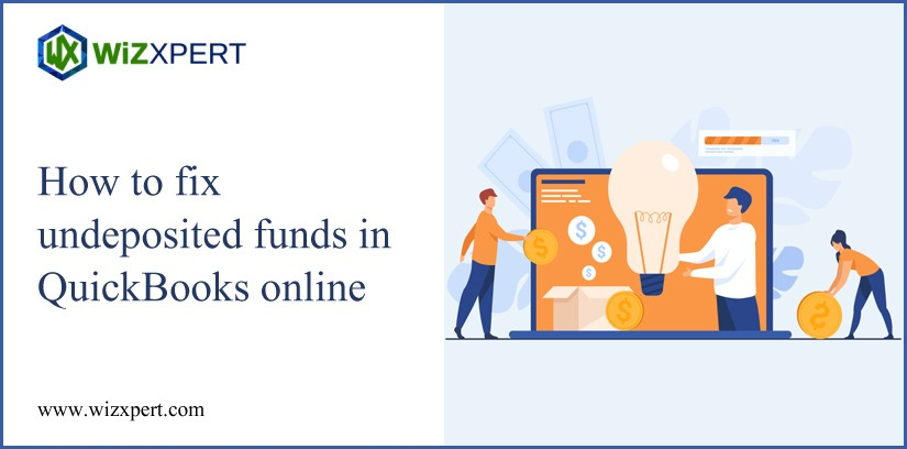 How to fix Undeposited Funds in QuickBooks Online How To Fix Undeposited Funds In QuickBooks Online