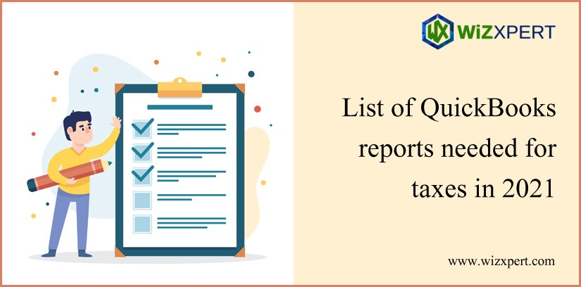 List Of QuickBooks Reports Needed For Taxes In 2021