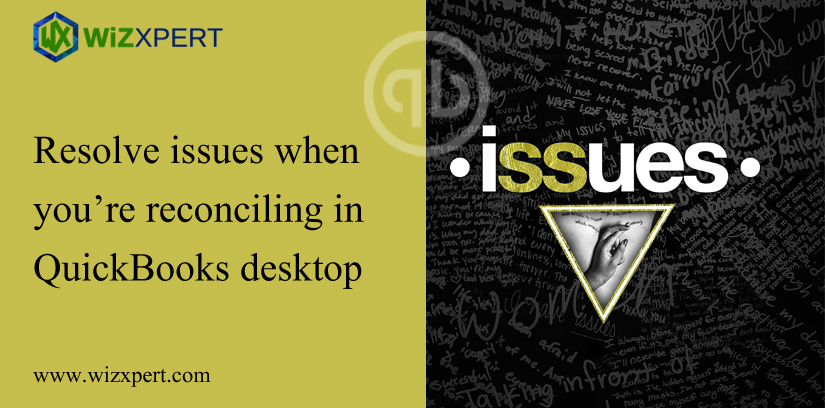 Resolve Issues When You're Reconciling In QuickBooks Desktop